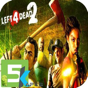left 4 dead 2 apk left 4 dead 2 v1 0 apk obb data updated version free 5kapks get your apk free of cost
