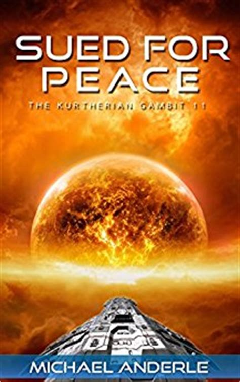 sued for peace the kurtherian gambit book 11