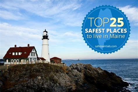 cheapest safest places to live the 25 safest places to live in maine maine pinterest