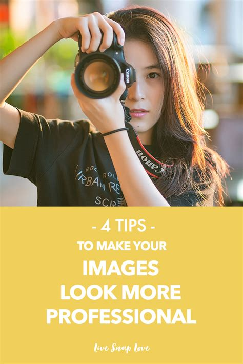 4 Tips To Make Your - 4 tips to make your images look more professional live