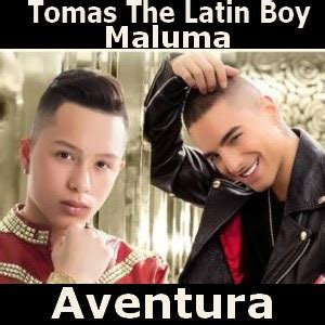 tomas the latin boy musica videos canciones letras tomas the latin boy aventura ft maluma acordes d