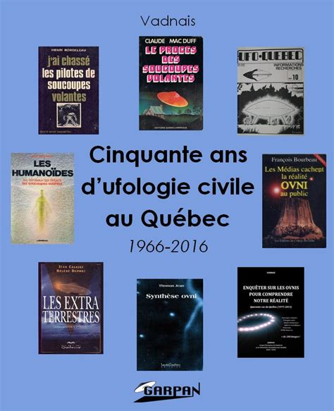 Calendrier 2016 Qu Bec Construction Cinquante Ans D Ufologie Civile Au Qu 233 Bec 1966 2016