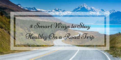 5 Ways To Stay Beautiful by 5 Smart Ways To Stay Healthy On A Road Trip And Blush