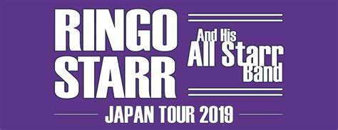 ringo starr japan ringo starr and his all starr band japan tour 2019 ゆめ参加