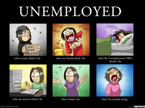What My Friends Think I Do Meme - unemployed what my friends think i do weknowmemes generator