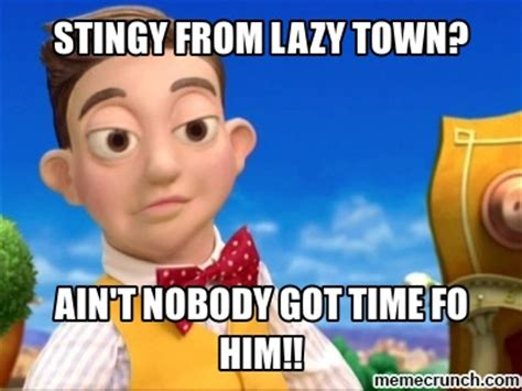 Lazy Town Memes - stingy memes image memes at relatably com