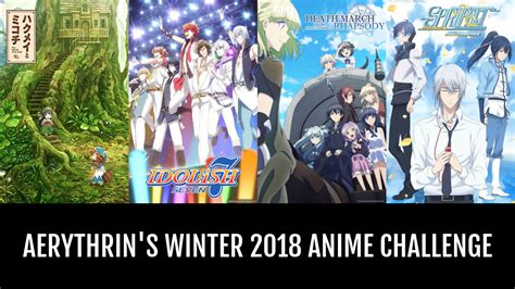 Anime 2018 Winter by Aerythrin S Winter 2018 Anime Challenge Anime Planet
