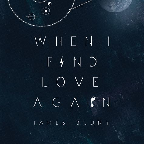 love again james blunt when i find love again new music