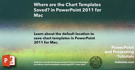 powerpoint 2011 templates where are the chart templates saved in powerpoint 2011