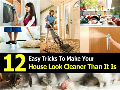 12 Easy Tricks To Make - 12 easy tricks to make your house look cleaner than it is