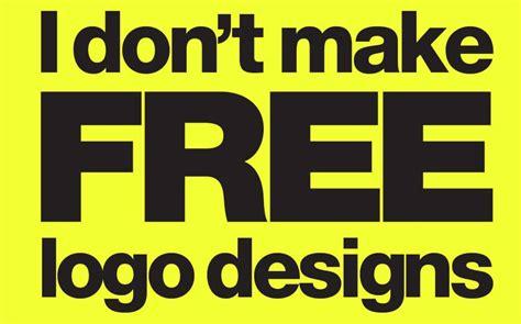 logo design free no download no i don t make free logo designs poster for download