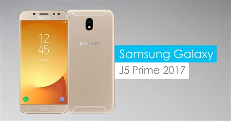 Samsung J5 Prime 2017 samsung galaxy j5 prime 2017 launching soon gadgetbyte