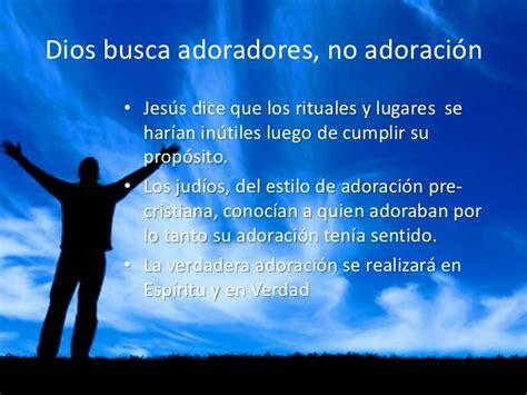imagenes de la adoracion a dios talleres adoraci 243 n 01 la verdadera adoracion