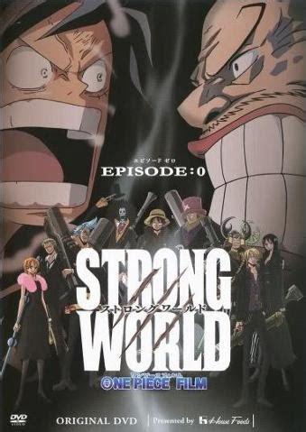 one piece ova film one piece film strong world episode 0 the one piece