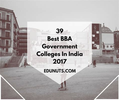 Tier 1 Mba Colleges In India 2017 by 39 Best Bba Government Colleges In India 2017 Updated