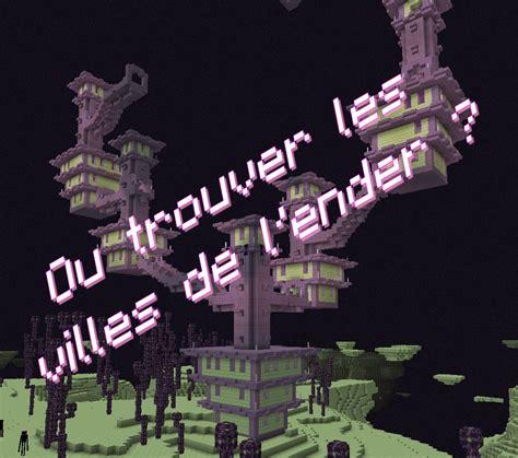 Dangu 1 9 End 1 9 o 249 trouver les villes de l ender minecraft aventure