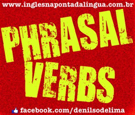 dictionary phrasal verbs aprenda os principais phrasal verbs adjetivos e substantivos deles derivados portuguese edition books o que s 227 o phrasal verbs dicas de ingl 234 s