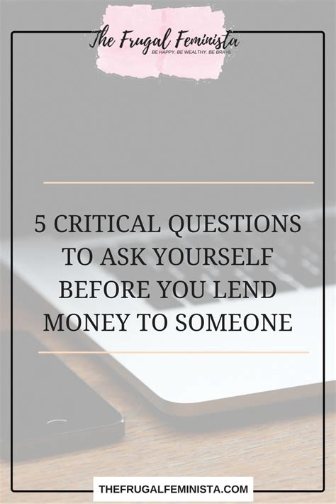 5 Critical Questions To Ask Yourself Before You Lend Money To Someone