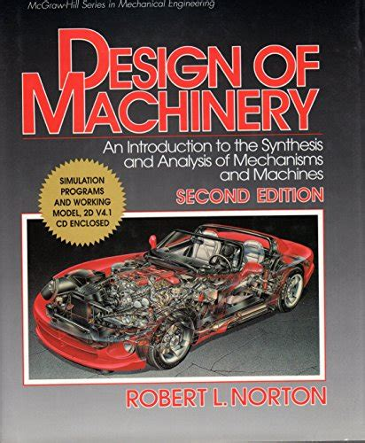 mcgraw hill design of machinery robert l norton author profile news books and speaking
