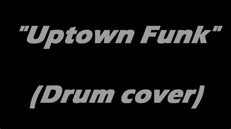 drum tutorial for uptown funk carlos gibbs drum cover quot quot uptown funk quot quot youtube