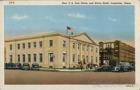 Longview Post Office by New U S Post Office And Hotel Longview Tx Postcard