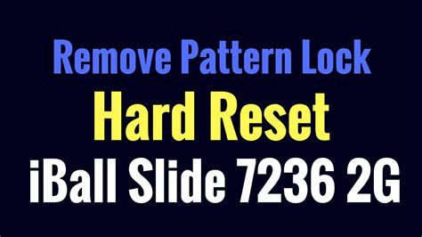 pattern lock not working s8 hard reset or remove pattern lock iball slide 7236 2g