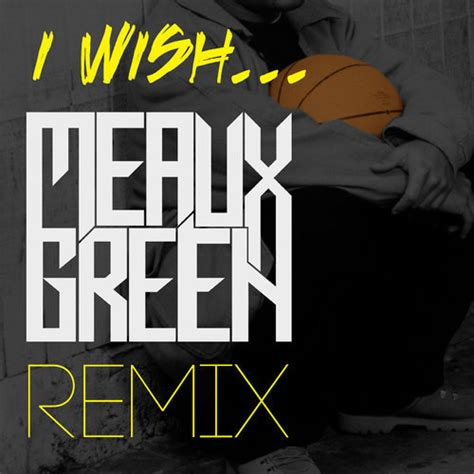 skee lo skee lo i wish meaux green remix by tyranos rex