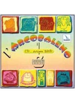 libreria arcobaleno roma arcobaleno canzoni per crescere con cd audio l autori