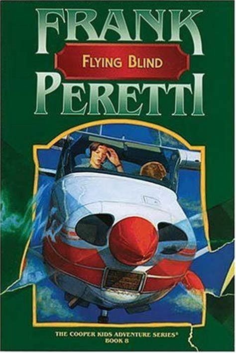 flying blind books frank peretti flying blind the cooper adventure