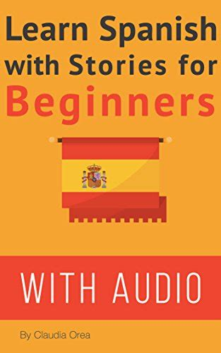 learn spanish parallel learn spanish parallel text easy stories bilingual english spanish audiobook included