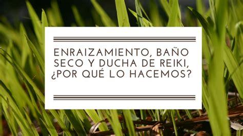 ducha reiki enraizamiento ba 241 o seco y lluvia ducha de reiki 191 por qu 233