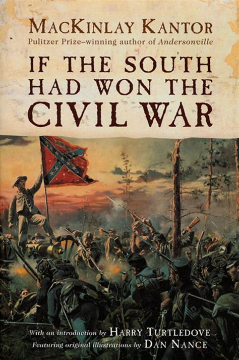 who won the war if the south had won the civil war mackinlay kantor