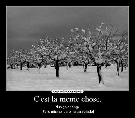 La Meme Chose - c est la meme chose desmotivaciones