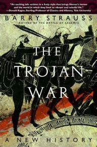 The Trojan War A New History By Barry Strauss Paperback
