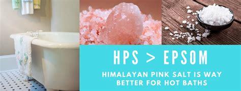 Is Himalayan Salt Or Epsom Salt Better To Detox by Pink Himalayan Salt Bath Benefits Better Than Epsom