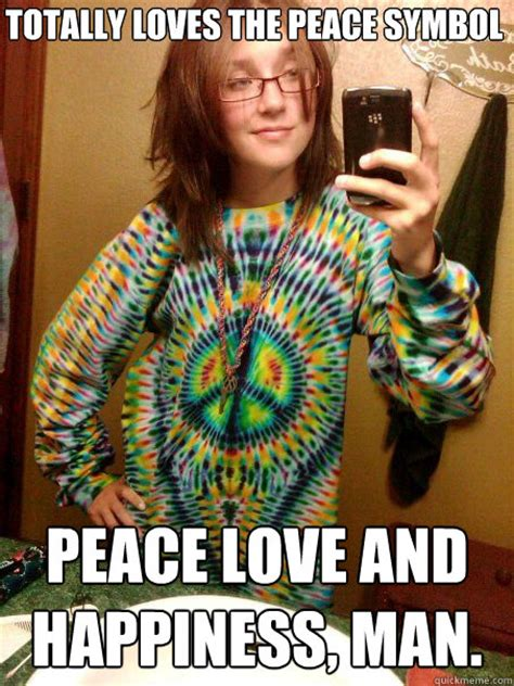 Hippy Memes - totally loves the peace symbol peace love and happiness