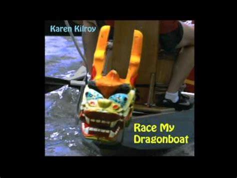 boat race song lyrics race my dragonboat song karen kilroy youtube