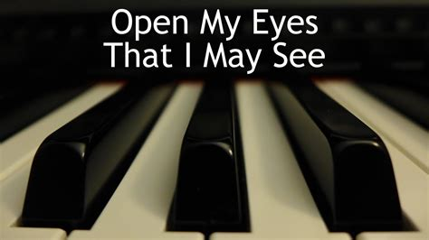 check my open open my that i may see piano instrumental hymn with