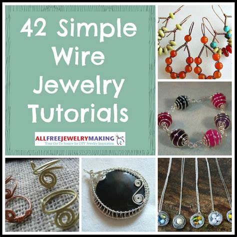 wire work secrets jewelry tutorials 42 simple wire jewelry tutorials