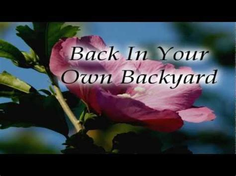 back in your own backyard back in your own backyard 28 images back in your own
