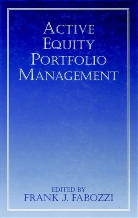 active equity portfolio management wiley active equity portfolio management frank j fabozzi