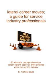 lateral career a guide for service industry professionals by 60 alternate perhaps