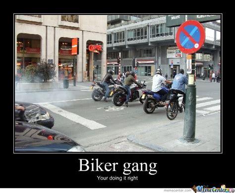 Biker Meme - biker gang by thellabmik meme center