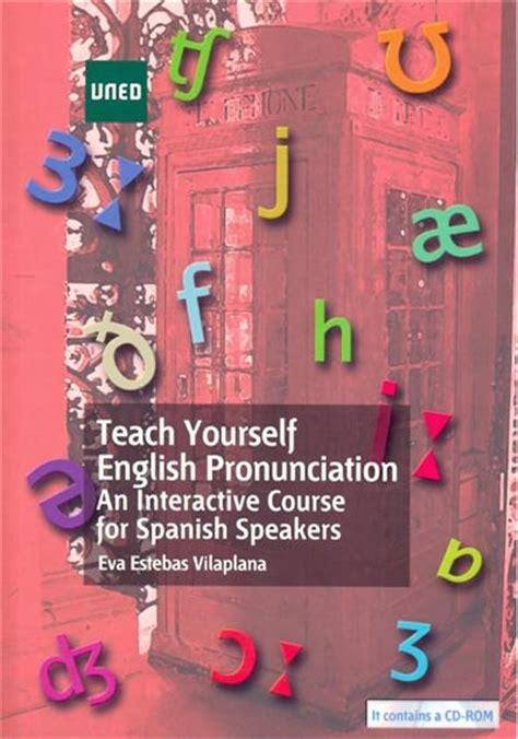libro phonetics a coursebook teach yourself english pronunciation an interactive course for spanish speakers comprar