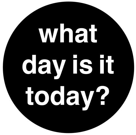 which day today what day is it today whatisittoday