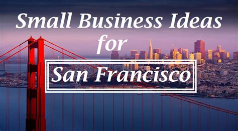 Home Business Ideas For 24 Small Business Ideas For San Francisco Ca Usa That