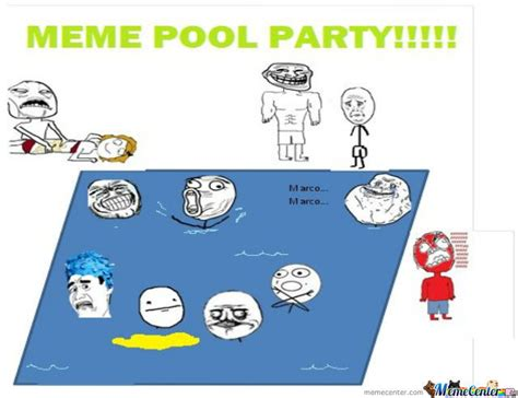 Meme Pool - meme pool party by johnson70 meme center