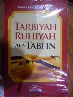 Tarbiyah Ruhiyah Ala Tabi In tarbiyah ruhiyah ala tabiin asyraf hasan thabal aqwam