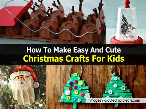 How To Make Holiday Crafts - how to make easy and cute christmas crafts for kids