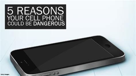 9 Reasons I Loathe My Cell Phone by 5 Reasons Your Cell Phone Could Be Dangerous